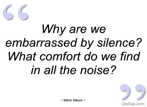 why-are-we-embarrassed-by-silence-what-mitch-albom