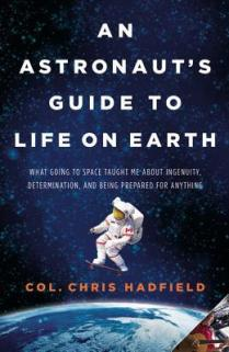 an astronauts guide to lifeon earth